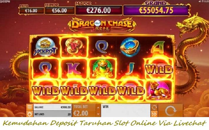 Kemudahan Deposit Taruhan Slot Online Via Livechat