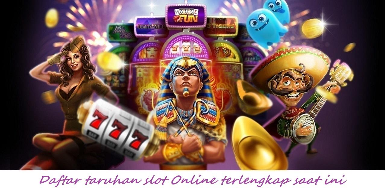 Daftar taruhan slot Online terlengkap saat ini