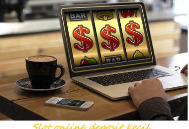 Slot online deposit kecil